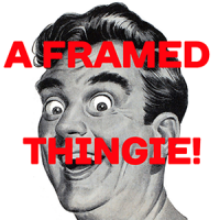 a_framed_thingie